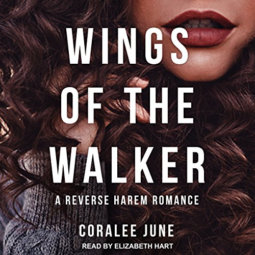 Wings of the Walker     Walker Series, Book 1              By:                                                                                                                                 Coralee June                               Narrated by:                                                                                                                                 Elizabeth Hart                      Length: 4 hrs and 56 mins     44 ratings     Overall 4.6