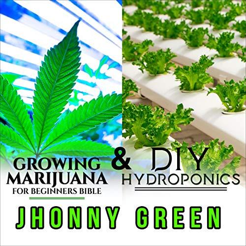 DIY Hydroponics and Growing Marijuana for Beginners Bible cover art