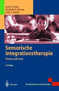 Sensorische Integrationstherapie: Theorie und Praxis (Rehabilitation und Prävention) (German Edition)