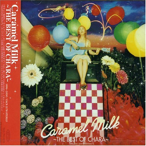 Caramel Milk 〜THE BEST OF CHARA〜