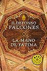 La mano de Fátima par Falcones