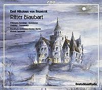 Emil Nikolaus von Reznicek: Ritter Blaubart by Emil Nikolaus Von Reznicek (2003-05-20)