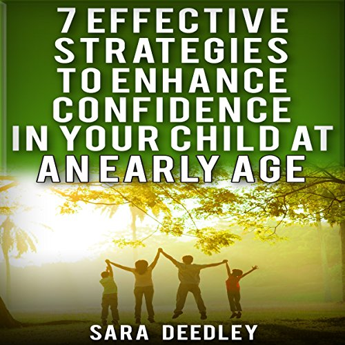 7 Effective Strategies to Enhance Confidence in Your Child audiobook cover art