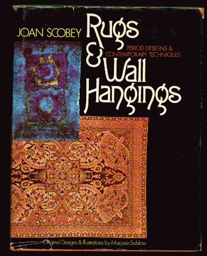 Rugs & Wall Hangings (Period Designs & Contemporary Techniques)