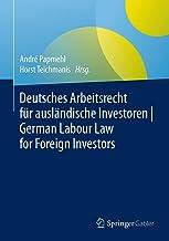 Deutsches Arbeitsrecht für ausländische Investoren | German Labour Law for Foreign Investors (German Edition)