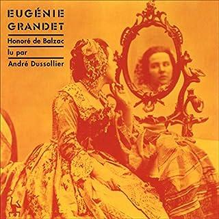 Eugénie Grandet                   De :                                                                                                                                 Honoré de Balzac                               Lu par :                                                                                                                                 André Dussollier                      Durée : 6 h et 41 min     18 notations     Global 4,5