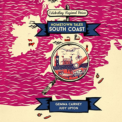 Hometown Tales: South Coast                   By:                                                                                                                                 Gemma Cairney,                                                                                        Judy Upton                               Narrated by:                                                                                                                                 Rachel Atkins,                                                                                        Nicole Davis                      Length: 3 hrs and 7 mins     Not rated yet     Overall 0.0