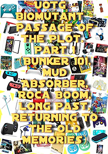 B_i_o_m_u_t_a_n_t - Passage Of The Plot. Part 1 (Bunker 101, Mud Absorber, Roca Boom, Long Past, Returning To The Old Memories) (English Edition)