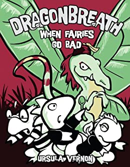 Dragonbreath #7: When Fairies Go Bad by [Ursula Vernon]