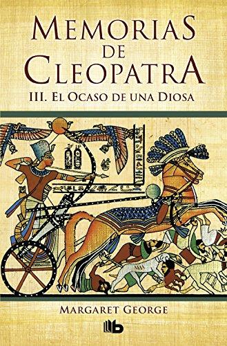 El ocaso de una diosa Memorias de Cleopatra 3