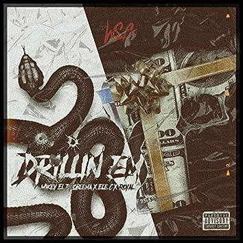 Drillin' Em (feat. Lc el Unico & Royal el de la R)