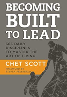 Becoming Built to Lead: 365 Daily Disciplines to Master the Art of Living