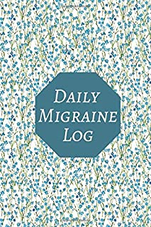 """Daily Migraine Log: Headache Tracker Notebook  Journal Logbook Portable Dairy Log Migraine Tracking Log Book, Management & Monitoring Record Severity, ... 6""""x9"""" with 120 pages. (Health Log Books)"""