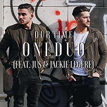 Our Time (feat. JUS & Jackie Legere)