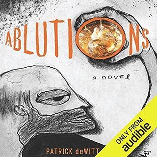 Ablutions                   Auteur(s):                                                                                                                                 Patrick DeWitt                               Narrateur(s):                                                                                                                                 Patrick Dewitt                      Durée: 4 h et 31 min     2 évaluations     Au global 4,0
