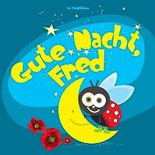 Gute Nacht, Fred: Einschlafbuch für Kinder (Gute Nacht Geschichten) (Volume 1) (German Edition)