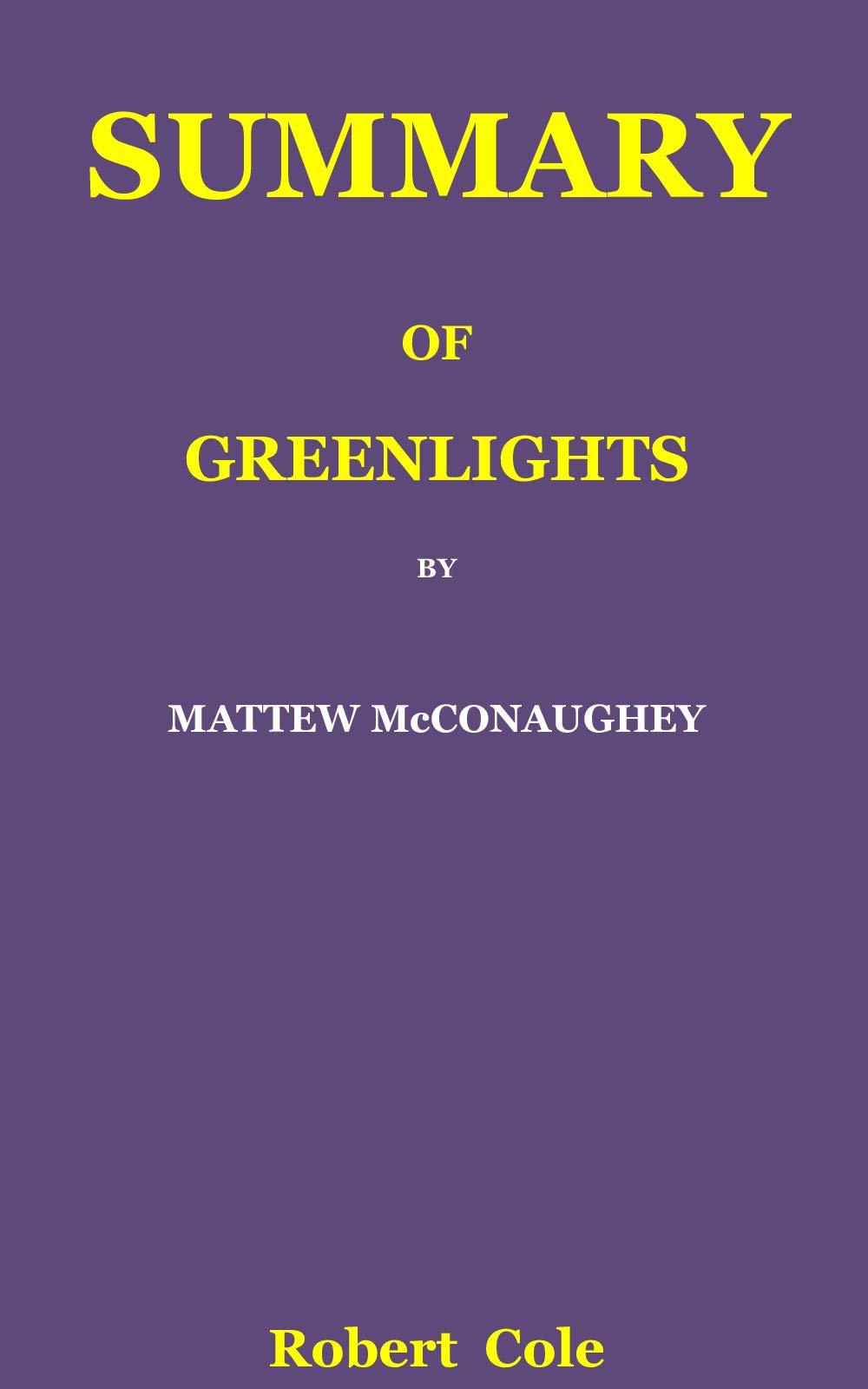 SUMMARY OF GREENLIGHTS BY MATTEW McCONAUGHEY