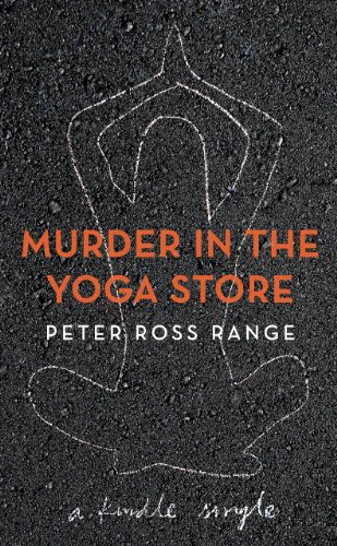 Amazon Com Murder In The Yoga Store Kindle Single Ebook Range Peter Ross Kindle Store