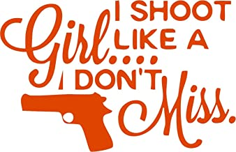 Family Connections I Shoot Like A Girl and I Don't Miss Gun 2A Vinyl Decal Sticker for Window~Car~Truck~Boat~Laptop~iPhone~Motorcycle~Gaming Console~ Size 6