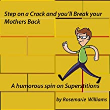 Step on a crack and you'll break your mother's back: A humorous spin on Superstitions