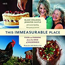 This Immeasurable Place: Food and Farming from the Edge of Wilderness