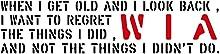 年老いて自分の人生を顧みたとき、やらなかった事を後悔するより、やった事を後悔したい。| コトワザ ステンシル 転写ステッカー PST-056