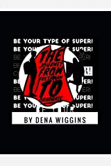 Be Your Type of Super: The Journey From Freshman To Graduate Paperback
