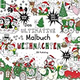 Das Ultimative Malbuch - Weihnachten (Activity Bücher, Rätsel & Malbücher für Kinder, Teens und Erwachsene, Band 2)