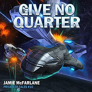 Give No Quarter     Privateer Tales, Book 10              By:                                                                                                                                 Jamie McFarlane                               Narrated by:                                                                                                                                 Mikael Naramore                      Length: 11 hrs and 8 mins     20 ratings     Overall 4.9