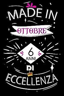 Made In Ottobre 6 Anni Di Eccellenza: Idee regalo uomo, Compleanno idee regalo 6 anni Libro compleanno per Uomo e Donna, f...