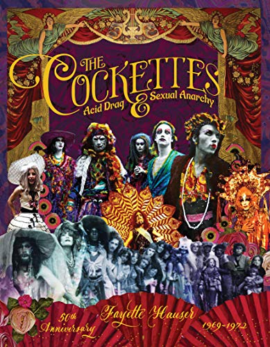 The Cockettes: Acid Drag & Sexual Anarchy, 1969-1972
