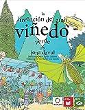 La Invencion del Gran Vinedo Verde (Voces de las Generaciones Futuras nº 8)