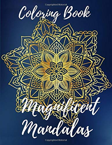 Coloring Book Magnificent Mandalas: Coloring Book with big Mandalas for Relexation