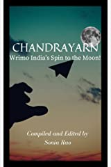 CHANDRAYARN -WRIMO INDIA'S SPIN TO THE MOON: A multilingual anthology of Indian writing in English including short stories, flash fiction and poems Kindle Edition