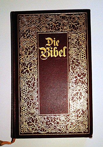 Die Bibel. Die ganze Heilige Schrift des Alten und Neuen Testaments
