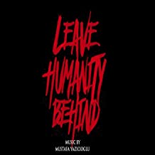 Leave Humanity Behind (Original Motion Picture Soundtrack)