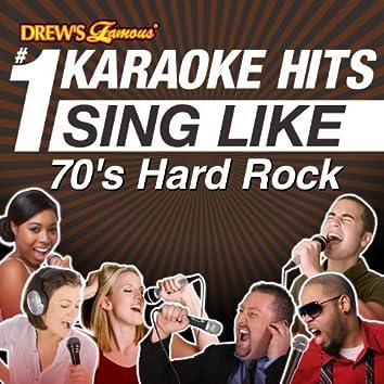 Drew's Famous #1 Karaoke Hits: Sing Like 70's Hard Rock