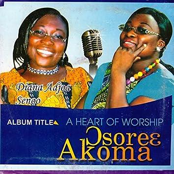 A Heart of Worship Osoree Akoma