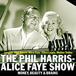 Phil Harris & Alice Faye: Money, Beauty, & Brains audiobook cover art