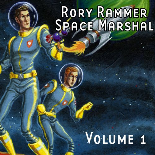 Rory Rammer, Space Marshal, Volume 1 (Dramatized) audiobook cover art