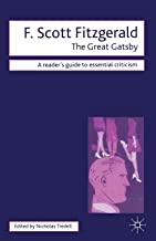 F. Scott Fitzgerald - The Great Gatsby (Readers' Guides to Essential Criticism)