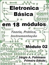 Eletrônica Básica - Módulo 02 (Curso de Eletronica Básica em 18 Módulos Livro 2) (Portuguese Edition)