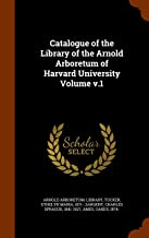 Catalogue of the Library of the Arnold Arboretum of Harvard University Volume v.1