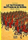 Le tattiche di battaglia di Roma. 109 a.C.-313 d.C....