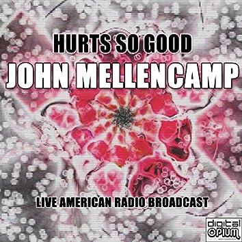 Hurts So Good (Live)