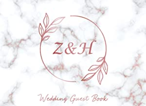 Z & H Wedding Guest Book: Monogram Initials Guest Book For Wedding, Personalized Wedding Guest Book Rose Gold Custom Lette...