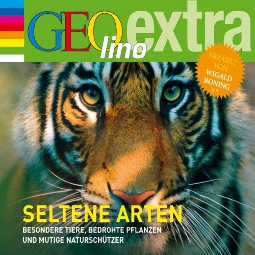 Seltene Arten. Besondere Tiere, bedrohte Pflanzen und mutige Naturschützer Titelbild