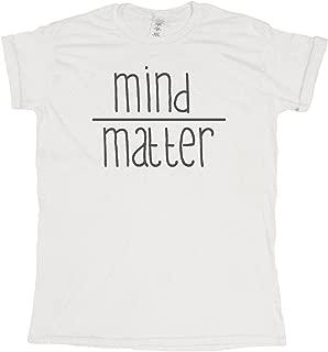 Mind Over Matter Funny Slogan Mens & Ladies Unisex Fit T-Shirt