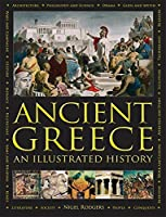 Ancient Greece: An Illustrated History & Encyclopedia