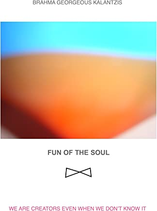 FUN OF THE SOUL : WE ARE CREATORS EVEN WHEN WE DONT KNOW IT